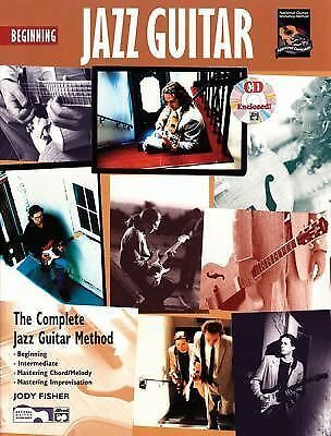 Beginning Jazz Guitar: The Complete Jazz Guitar Method- Beginning, Intermediate