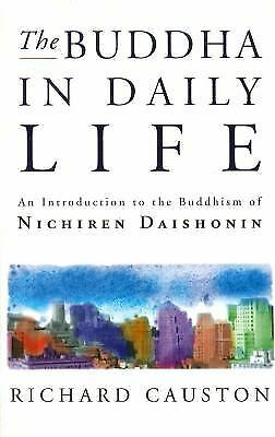 Buddha in Daily Life, The: Introduction to the Buddhism of Nichiren Daishonin b