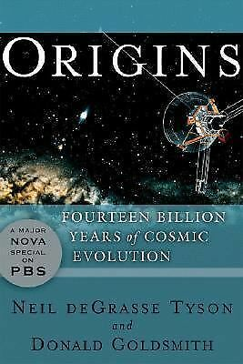 Origins: Fourteen Billion Years of Cosmic Evolution by deGrasse Tyson, Neil, Go