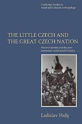 The Little Czech and the Great Czech Nation: National Identity and the Post-Comm