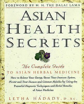 Asian Health Secrets: The Complete Guide to Asian Herbal Medicine by Hadady, Le