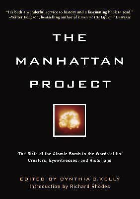Manhattan Project: The Birth of the Atomic Bomb in the Words of Its Creators, E