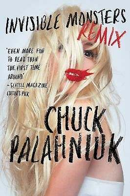Invisible Monsters Remix, Palahniuk, Chuck, Very Good Book