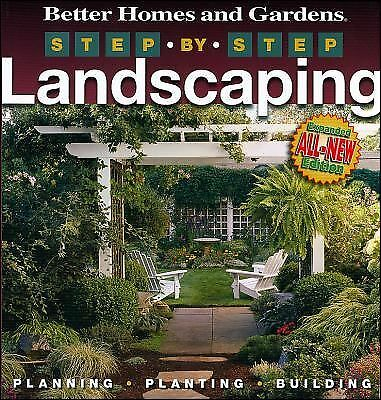 Step-by-Step Landscaping (2nd Edition) (Better Homes and Gardens Gardening), Bet