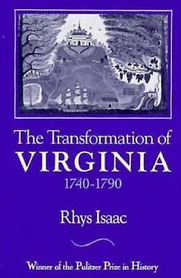 The Transformation of Virginia, 1740-1790 by Isaac, Rhys L.