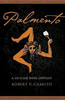 Palmento: A Sicilian Wine Odyssey (At Table) by Camuto, Robert V.