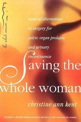 Saving the Whole Woman: Natural Alternatives to Surgery for Pelvic Organ Prolaps