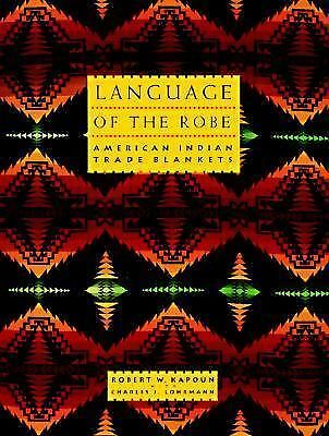 Language of The Robe: American Indian Trade Blankets, Lohrmann, Charles J., Kapo