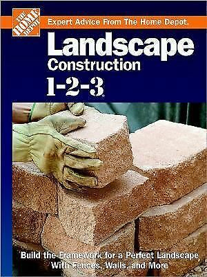 Landscape Construction 1-2-3: Build the Framework for a Perfect Landscape with
