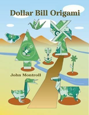 Dollar Bill Origami (Dover Origami Papercraft) by John Montroll