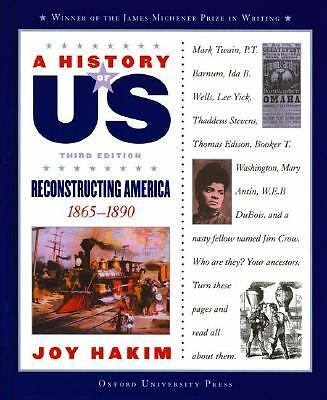 A History of US: Book 7: Reconstructing America 1865-1890 (History of Us, 7), Jo