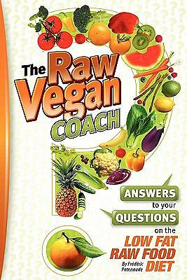 The Raw Vegan Coach: Answering Your Questions on the Raw Food Diet by Patenaude