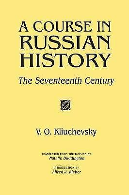 A Course in Russian History: The Seventeenth Century by Kliuchevskii, V.O.
