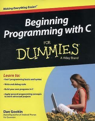Beginning Programming with C For Dummies by Gookin, Dan