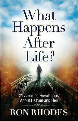 What Happens After Life?: 21 Amazing Revelations About Heaven and Hell, Rhodes,