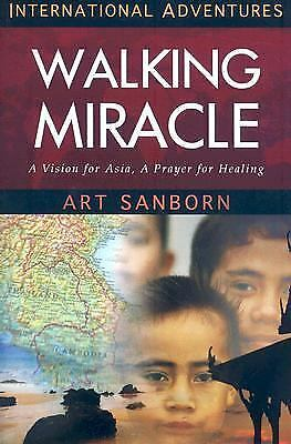 Walking Miracle: A Vision for Asia, a Prayer for Healing (International Adventu