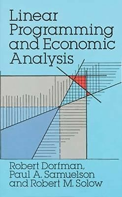 Linear Programming and Economic Analysis (Dover Books on Computer Science) by D