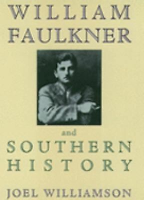 William Faulkner and Southern History by Williamson, Joel