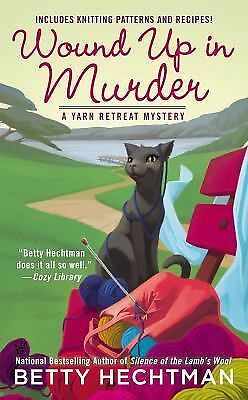 Wound Up in Murder (A Yarn Retreat Mystery) by