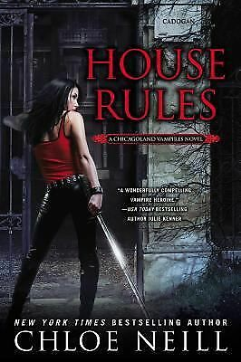 House Rules (Chicagoland Vampires) by Neill, Chloe