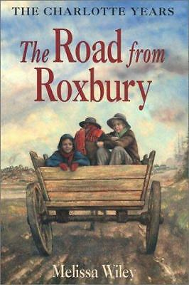 The Road from Roxbury (Little House the Charlotte Years) by Wiley, Melissa