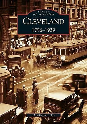 Cleveland:    1796-1929   (OH)  (Images of America), Becker, Thea Gallo, Very Go
