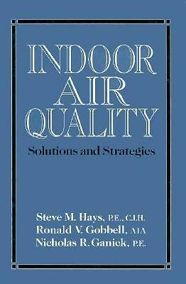 Indoor Air Quality: Solutions and Strategies, Ganick, Nicholas R., Gobbell, Rona
