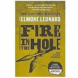 Fire in the Hole: Stories by Leonard, Elmore