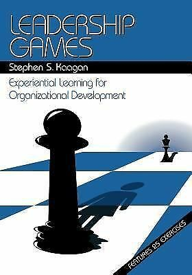 Leadership Games: Experiential Learning for Organizational Development, Kaagan,