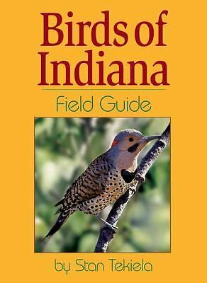 Birds of Indiana Field Guide, Stan Tekiela, Very Good Book