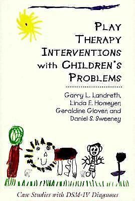 Play Therapy Interventions with Children's Problems: Case Studies with DSM-IV Di