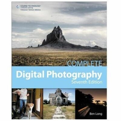 Complete Digital Photography by Long, Ben