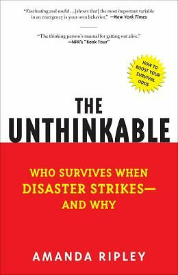 The Unthinkable: Who Survives When Disaster Strikes - and Why by Ripley, Amanda