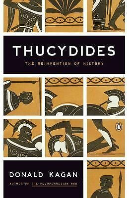 Thucydides: The Reinvention of History by Kagan, Donald