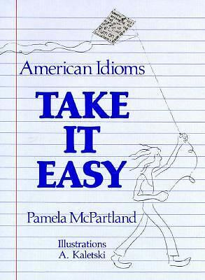 Take It Easy: American Idioms, McPartland, Pamela, Good Book