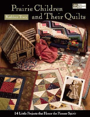 Prairie Children and Their Quilts, Tracy, Kathleen, Good Book