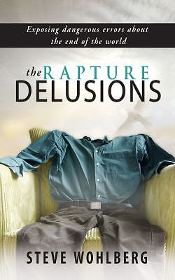 The Rapture Delusions, Steve Wohlberg, Very Good Book