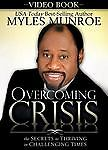 Overcoming Crisis: The Secrets to Thriving in Challenging Times, Myles Munroe, E