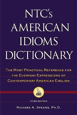 NTC's American Idioms Dictionary, Richard A. Spears PhD, Very Good Book