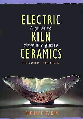Electric Kiln Ceramics: A Guide to Clays and Glazes by Zakin, Richard