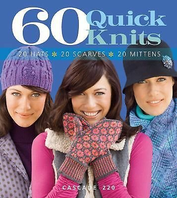 60 Quick Knits : 20 Hats, 20 Scarves, 20 Mittens in Cascade 220 (2010, Paperback