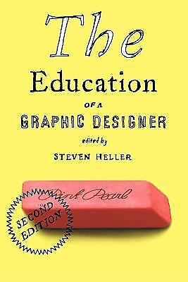The Education of a Graphic Designer by Heller, Steven