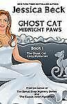 Ghost Cat: Midnight Paws (The Ghost Cat Cozy Mystery Series) by Beck, Jessica