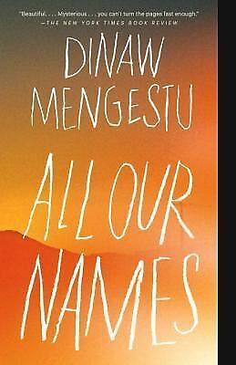 All Our Names by Mengestu, Dinaw