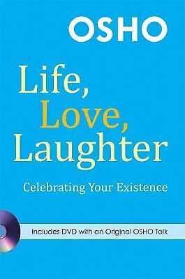 Life, Love, Laughter: Celebrating Your Existence by Osho