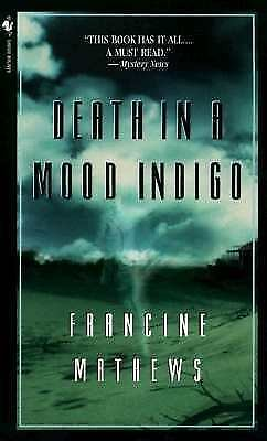 Death in a Mood Indigo by Francine Mathews (1998, Paperback)