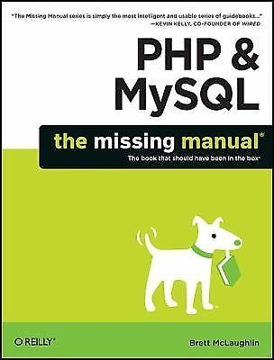 PHP & MySQL: The Missing Manual by McLaughlin, Brett