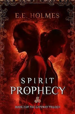 Spirit Prophecy: Book 2 of The Gateway Trilogy (Volume 2) by Holmes, E.E.