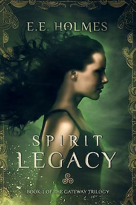 Spirit Legacy: Book 1 of the Gateway Trilogy (Volume 1) by Holmes, E. E.