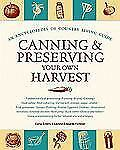 Canning and Preserving Your Own Harvest: An Encyclopedia of Country Living Guid